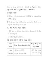Giáo án tiếng việt lớp 5 - Chính tả (Nghe - viết): LỊCH SỬ NGÀY QUỐC TẾ LAO ĐỘNG pot