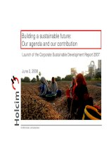 Building a sustainable future our agenda and our contribution launch of the corporate sustainable development report 2007 june 2 2008  holcim ltd switzerland