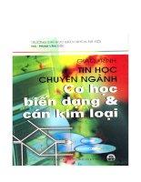 Giáo trình tin học chuyên ngành cơ học biến dạng và cán kim loại - Phần 1 Cơ sở lý thuyết tin học công nghệ cán hình và tấm - Chương 1 pptx