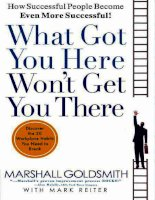 What got you here, wont get you there HOW SUCCESSFUL PEOPLE BECOME EVEN MORE SUCCESSFUL