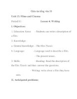 Giáo án tiếng anh lớp 10: Unit 13: Films and Cinema Period 81: I. Objectives: 1. Education Aims: a ppt