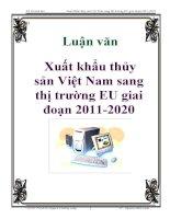 Luận văn: Xuất khẩu thủy sản Việt Nam sang thị trường EU giai đoạn 2011-2020 pot