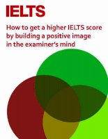 how to get a higher ielts score by building a positive image in the examiner''''s mind
