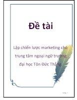 Lập chiến lược marketing cho trung tâm ngoại ngữ trường đại học Tôn Đức Thắng. potx