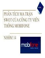 Báo cáo tiểu luận: Phân tích ma trận Swot của công ty viễn thông Mobifone ppsx