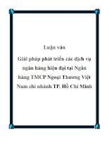 Luận văn Giải pháp phát triển các dịch vụ ngân hàng hiện đại tại Ngân hàng TMCP Ngoại Thương Việt Nam chi nhánh TP. Hồ Chí Minh