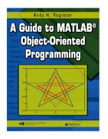 CRC.Press A Guide to MATLAB Object Oriented Programming May.2007 Episode 1 Part 1 pptx