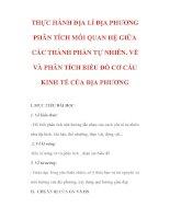 Giáo án Địa lý lớp 9 : Tên bài dạy : THỰC HÀNH ĐỊA LÍ ĐỊA PHƯƠNG PHÂN TÍCH MỐI QUAN HỆ GIỮA CÁC THÀNH PHẦN TỰ NHIÊN. VẼ VÀ PHÂN TÍCH BIỂU ĐỒ CƠ CẤU KINH TẾ CỦA ĐỊA PHƯƠNG pdf