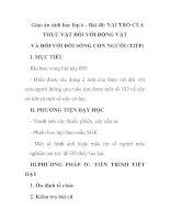 Giáo án sinh học lớp 6 - Bài 48: VAI TRÒ CỦA THỰC VẬT ĐỐI VỚI ĐỘNG VẬT VÀ ĐỐI VỚI ĐỜI SỐNG CON NGƯỜI (TIẾP) potx