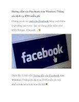 Hướng dẫn vào Facebook trên Windows 7 bằng các dịch vụ DNS miễn phí pdf