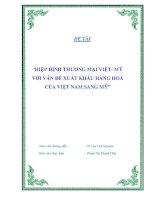 """Đề tài """"HIỆP ĐỊNH THƯƠNG MẠI VIỆT- MỸ VỚI VẤN ĐỀ XUẤT KHẨU HÀNG HOÁ CỦA VIỆT NAM SANG MỸ"""". pdf"""