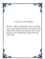 """Đề tài """"Một số giải pháp nâng cao hiệu quả trong công tác thanh toán hàng xuất nhập khẩu bằng phương thức tính dụng chứng từ tại Ngân hàng Ngoại thương Việt Nam """" pps"""