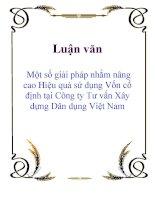 Luận văn: Một số giải pháp nhằm nâng cao Hiệu quả sử dụng Vốn cố định tại Công ty Tư vấn Xây dựng Dân dụng Việt Nam potx