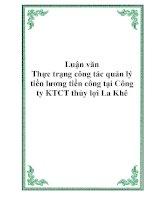 Luận văn - Thực trạng công tác quản lý tiền lương tiền công tại Công ty KTCT thủy lợi La Khê ppsx