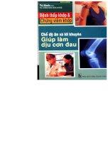 Bệnh thấp khớp và chứng viêm khớp - Chế độ ăn và lời khuyên giúp làm dịu cơn đau part 1 pptx