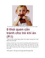 8 thói quen cần tránh cho trẻ khi ăn (P.1) docx