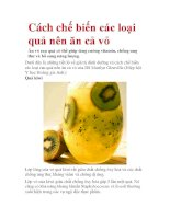 Cách chế biến các loại quả nên ăn cả vỏ potx