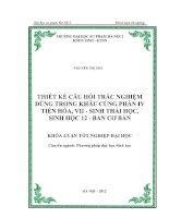 Thiết kế câu hỏi trắc nghiệm dùng trong khâu củng cố phần VI Tiến hoá, Phần VII Sinh thái học, Sinh học 12 Ban cơ bản