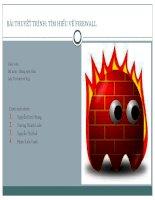 Bài thuyết trình tìm hiểu về FIREWALL
