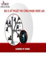 Slide môn thi công mạng và xử lý sự cố bài 5 KỸ THUẬT THI CÔNG MẠNG WIRE LAN