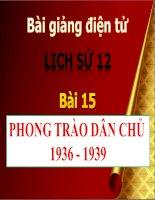 bài giảng lịch sử 12 bài 15 phong trào dân chủ 1936 - 1939