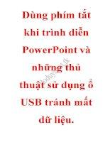 Dùng phím tắt khi trình diễn powerpoint và những thủ thuật sử dụng ổ USB tránh mất dữ liệu