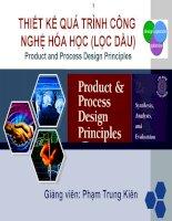 Thiết kế quá trình công nghệ hóa học (lọc dầu) product and process design principles
