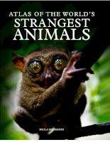 atlas of the world''s stranges animals a
