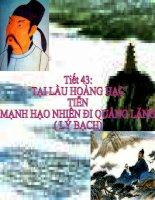 Tiết 43: Tại lầu Hoàng Hạc tiễn Mạnh Hạo Nhiên đi Quảng Lăng ( Có bản đồ tư duy minh họa)