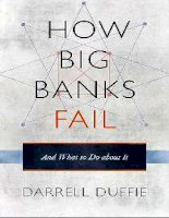 duffie - how big banks fail and what to do about it (2011)