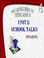 bài giảng tiếng anh 10 unit 2 school talks
