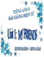 bài giảng tiếng anh 8 unit 1 my friends