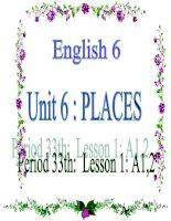 bài giảng tiếng anh 6 unit 6 places