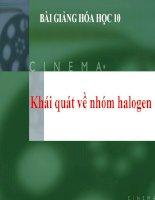 bài giảng hóa học 10 bài 21 khái quát về nhóm halogen