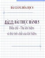 bài giảng hóa học 8 bài 35 bài thực hành 5 điều chế - thu khí hiđro. thử tính chất của khí hiđro
