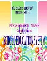 bài giảng tiếng anh 12 unit 4 school education system