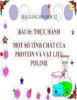 bài giảng hóa học 12 bài 16 thực hành một số tính chất của protein và vật liệu của polime