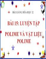 bài giảng hóa học 12 bài 15 luyện tập polime và vật liệu về polime