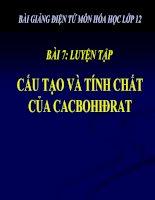bài giảng hóa học 12 bài 7 luyện tập - cấu tạo và tính chất của cacbohiđrat