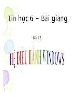 giáo án điện tử tin học 6 bài 12 - hệ điều hành windows