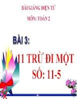 bài giảng toán 2 chương 3 bài 3 11 trừ đi 1 số 11-5