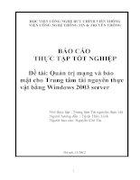 Báo cáo thực tập tốt nghiệp Đề tài Quản trị mạng và bảo mật cho Trung tâm tài nguyên thực vật bằng Windows 2003 server