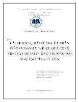CẢI THIỆN SỰ HÀI LÒNG CỦA NHÂN VIÊN VỀ ĐÁNH GIÁ HIỆU QUẢ CÔNG VIỆC VÀ CHẾ ĐỘ LƯƠNG-THƯỞNG-ĐÃI NGỘ TẠI CÔNG TY TMA