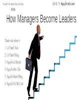 bài thuyết trình môn nghệ thuật lãnh đạo nhà quản lý trở thành nhà lãnh đạo như thế nào