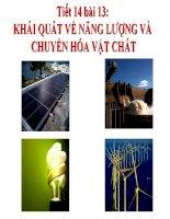 Tiết 14 bài 13: Khái quát về năng lượng và chuyển hóa vật chất