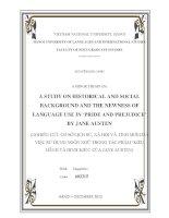 a study on historical and social background and the newness of language use in  pride and prejudice by jane austen = nghiên cứu cơ sở lịch sử, xã hội và tính mới của việc sử dụng ngôn ngữ trong tác phẩm