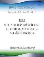 bài giảng môn  hóa 10 bài giảng về  sự biến đổi tuần hoàn cấu hình electron nguyên tử của các nguyên tố hóa học