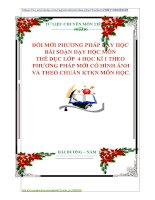 ĐỔI MỚI PHƯƠNG PHÁP DẠY HỌC  BÀI SOẠN DẠY HỌC MÔN  THỂ DỤC LỚP  4 HỌC KÌ I THEO  PHƯƠNG PHÁP MỚI CÓ HÌNH ẢNH  VÀ THEO CHUẨN KTKN MÔN HỌC