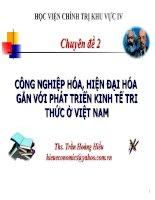 Bài giảng môn kinh tế chính trị CÔNG NGHIỆP HÓA, HIỆN ĐẠI HÓA GẮN VỚI PHÁT TRIỂN KINH TẾ TRI THỨC Ở VIỆT NAM