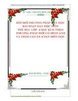 ĐỔI MỚI PHƯƠNG PHÁP DẠY HỌC  BÀI SOẠN DẠY HỌC MÔN  THỂ DỤC LỚP  4 HỌC KÌ II THEO  PHƯƠNG PHÁP MỚI CÓ HÌNH ẢNH  VÀ THEO CHUẨN KTKN MÔN HỌC.